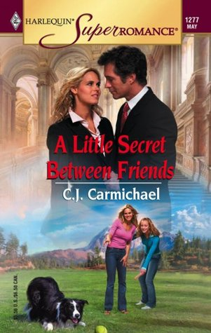 A LITTLE SECRET BETWEEN FRIENDS - C.J. CARMICHAEL