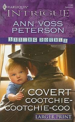 COVERT COOTCHIE-COOTCHIE-COO - ANN VOSS PETERSON