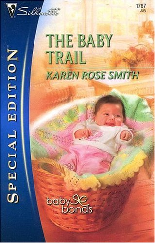 THE BABY TRAIL - KAREN ROSE SMITH