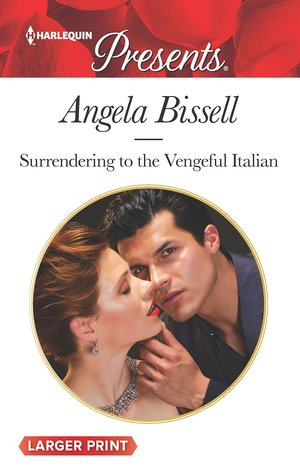 SURRENDERING TO THE VENGEFUL ITALIAN - ANGELA BISSELL