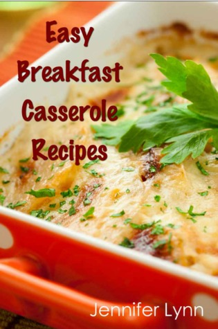 EASY BREAKFAST CASSEROLE RECIPES - JENNIFER LYNN