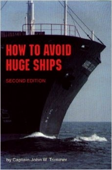 HOW TO AVOID HUGE SHIPS - JOHN W. TRIMMER