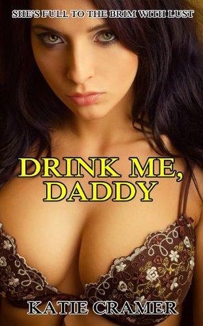 DRINK ME, DADDY - KATIE CRAMER