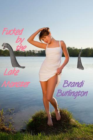 FUCKED BY THE LAKE MONSTER - BRANDI BURLINGTON