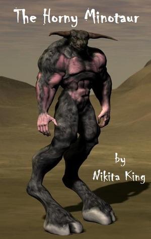 THE HORNY MINOTAUR - NIKITA KING