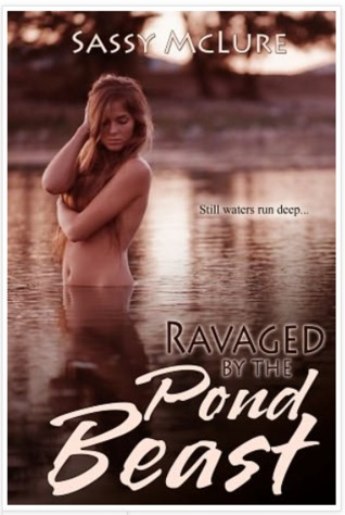 RAVAGED BY THE POND BEAST - SASSY MCLURE