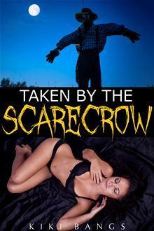 TAKEN BY THE SCARECROW - KIKI BANGS