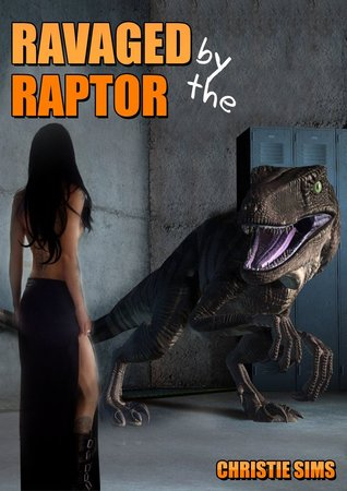 RAVAGED BY THE RAPTOR - CHRISTIE SIMS