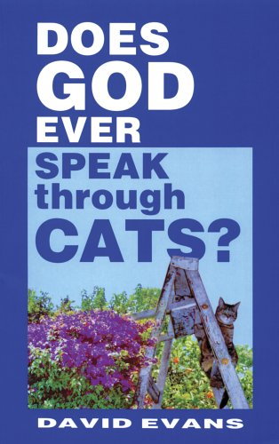 DOES GOD EVER SPEAK THROUGH CATS? - DAVID EVANS