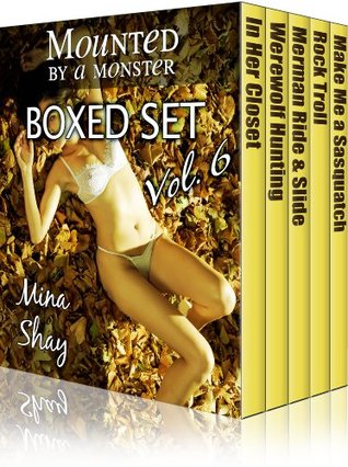MOUNTED BY A MONSTER: BOXED SET VOLUME 6 - MINA SHAY
