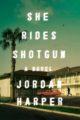 SHE RIDES SHOTGUN - JORDAN HARPER