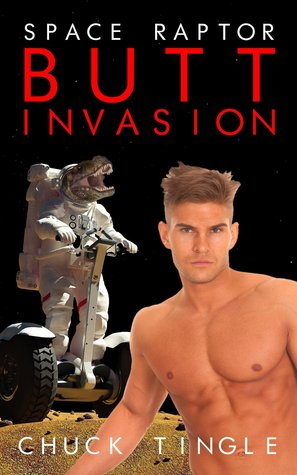 SPACE RAPTOR BUTT INVASION - CHUCK TINGLE