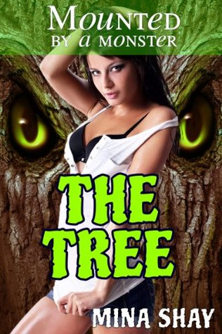 MOUNTED BY A MONSTER: THE TREE - MINA SHAY