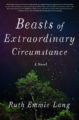 BEASTS OF EXTRAORDINARY CIRCUMSTANCE - RUTH EMMIE LANG