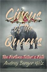 CIRCUS OF THE QUEENS: THE FORTUNE TELLER'S FATE - AUDREY BERGER WELZ