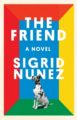 THE FRIEND - SIGRID NUNEZ