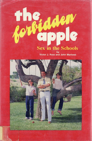 THE FORBIDDEN APPLE: SEX IN THE SCHOOLS - VICTOR J. ROSS
