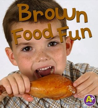 BROWN FOOD FUN