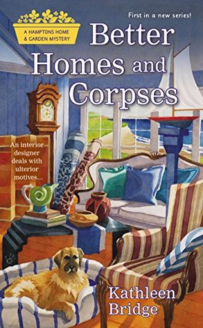 BETTER HOMES AND CORPSES - KATHLEEN BRIDGE