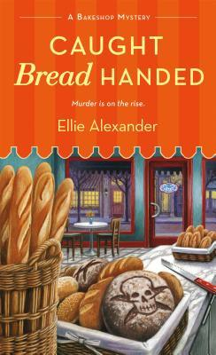 CAUGHT BREAD HANDED - ELLIE ALEXANDER