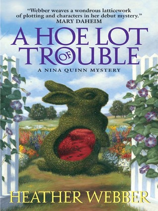 A HOE LOT OF TROUBLE - HEATHER WEBBER