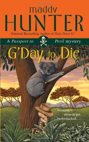 G'DAY TO DIE - MADDY HUNTER