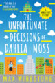 THE UNFORTUNATE DECISIONS OF DAHLIA MOSS - MAX WIRESTONE