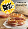 WILL IT WAFFLE?: BACON AND EGGS TO MAC 'N' CHEESE, BIBIMBAP TO CHOCOLATE CHIP COOKIES -- 53 IRRESISTIBLE, UNEXPECTED RECIPES TO MAKE IN A WAFFLE IRON - DANIEL SHUMSKI