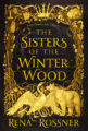 THE SISTERS OF THE WINTER WOOD - RENA ROSSNER