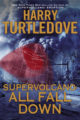 SUPERVOLCANO: ALL FALL DOWN - HARRY TURTLEDOVE