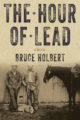 THE HOUR OF LEAD - BRUCE HOLBERT