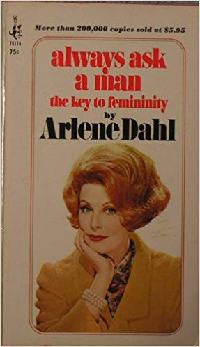 ALWAYS ASK A MAN: THE KEY TO FEMININITY