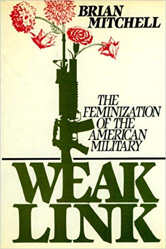 WEAK LINK: THE FEMINIZATION OF THE AMERICAN MILITARY