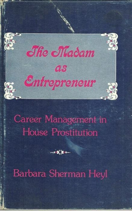 THE MADAM AS ENTREPRENEUR: CAREER MANAGEMENT IN HOUSE PROSTITUTION