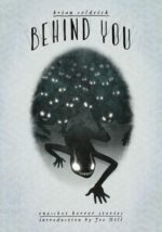 BEHIND YOU: ONE-SHOT HORROR STORIES - BRIAN COLDRICK