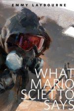 WHAT MARIO SCIETTO SAYS - EMMY LAYBOURNE