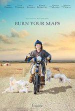BURN YOUR MAPS - ROBYN JOY LEFF