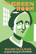 THE GREEN ROOM - WALTER DE LA MARE