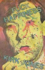 FUCK HAPPINESS - KIRK JONES