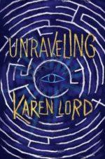 UNRAVELING - KAREN LORD