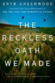 THE RECKLESS OATH WE MADE - BRYN GREENWOOD
