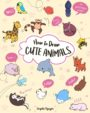 HOW TO DRAW CUTE ANIMALS - ANGELA NGUYEN