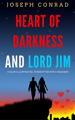 HEART OF DARKNESS AND LORD JIM