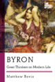 BYRON: GREAT THINKERS ON MODERN LIFE - MATTHEW BEVIS