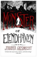 THE MONSTER OF ELENDHAVEN - JENNIFER GIESBRECHT