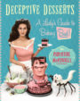 DECEPTIVE DESSERTS: A LADY'S GUIDE TO BAKING BAD! - CHRISTINE MCCONNELL