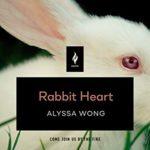RABBIT HEART - ALYSSA WONG