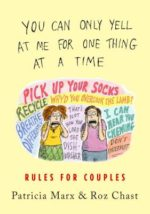 YOU CAN ONLY YELL AT ME FOR ONE THING AT A TIME: RULES FOR COUPLES - PATRICIA MARX, ROZ CHAST