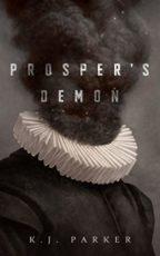 PROSPER'S DEMON - K.J. PARKER