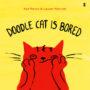 DOODLE CAT IS BORED - KAT PATRICK, LAUREN MARRIOTT